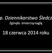 18.06.2014 roku skończyło się w Polsce dziennikarstwo śledcze